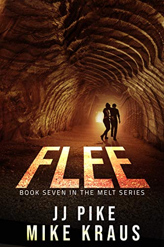 FLEE - Melt Book 7: (A Thrilling Post-Apocalyptic Survival Series) by [Pike, JJ, Kraus, Mike]