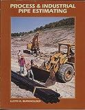 Process and Industrial Pipe Estimating, Lloyd K. Burkholder, 0910460949