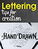 Lettering: Tips for Creation; the Beauty of Hand Drawn Letters