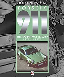 Porsche 911 - The Definitive History 1971 to 1977 (English Edition)