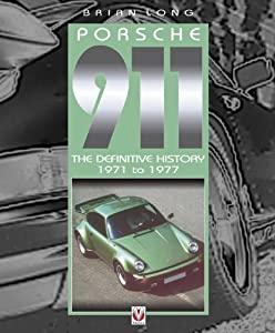 Porsche 911 – The Definitive History 1971 to 1977