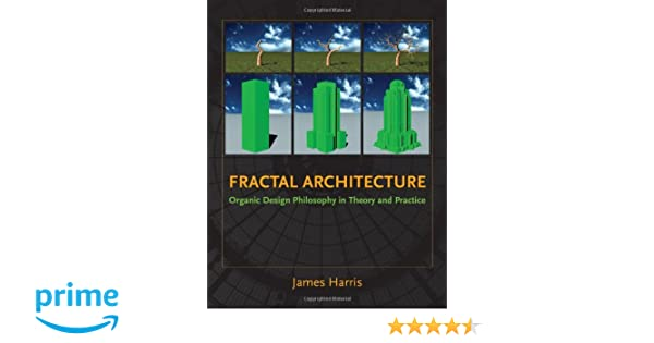 Fractal Architecture Organic Design Philosophy In Theory And
