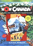Wow Canada!, Vivien Bowers, 1897066953