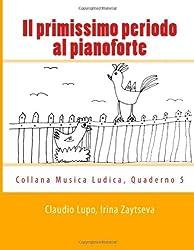 Il primissimo periodo al pianoforte: Dalla fase propedeutica allo studio dello strumento (Musica Ludica)