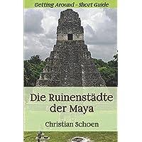 Die Ruinenstädte der Maya: Getting Around - Short Guide