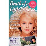 Death of a Little Princess: The Tragic Story of the Murder of Jonbenet Ramsey