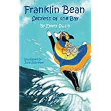 Franklin Bean Secrets of the Bay: Franklin Bean - book 2 (Franklin Bean Superhero Series) (Volume 2)