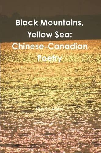 Read Online Black Mountains, Yellow Sea: Chinese-Canadian Poetry pdf