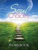 img - for Soul Choices Workbook: Six Paths to Find Your Life Purpose by Kathryn Andries (2013-09-01) book / textbook / text book