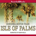 Isle of Palms: A Lowcountry Tale, Book 3 | Dorothea Benton Frank