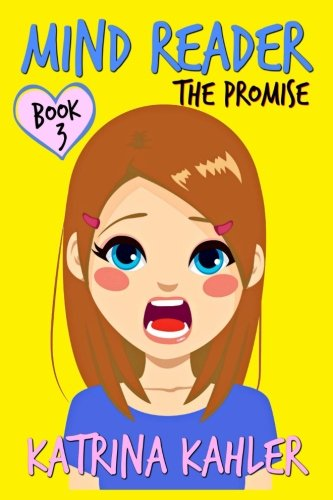 Mind Reader - Book 3: The Promise (Diary Book for Girls aged 9-12) (Volume 3)
