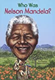 Who Was Nelson Mandela? (Turtleback School & Library Binding Edition)