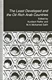 img - for The Least Developed and the Oil-Rich Arab Countries: Dependence, Interdependence or Patronage? book / textbook / text book