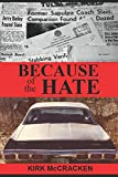 img - for Because of the Hate: The Murder of Jerry Bailey book / textbook / text book