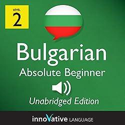 Learn Bulgarian - Level 2 Absolute Beginner Bulgarian Volume 1, Lessons 1-25