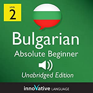 Learn Bulgarian - Level 2 Absolute Beginner Bulgarian Volume 1, Lessons 1-25 Audiobook