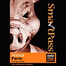 SmartPass Audio Education Study Guide to Animal Farm (Dramatised) Audiobook by George Orwell, Jonathan Lomas Narrated by Full Cast