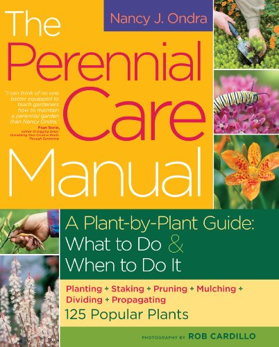The Perennial Care Manual: A Plant-by-Plant Guide: What to Do & When to Do It (Tended Well Perennial Garden)