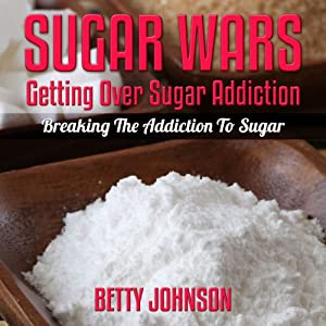Sugar Detox Diet: Getting Over Sugar Addiction Audiobook