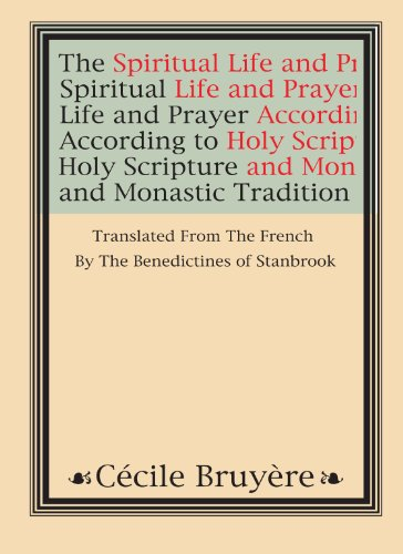 The Spiritual Life and Prayer: According to Holy Scripture and Monastic Tradition (Bruyere-shops)