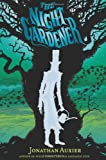 The Night Gardener, Jonathan Auxier, 141971144X