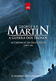 A Guerra dos Tronos - As Crônicas de Gelo e Fogo