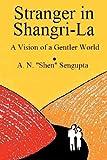 Stranger in Shangri-La, A. N. Sengupta, 1477502742
