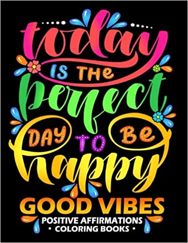 Amazoncom Good Vibes Positive Affirmations Coloring Books