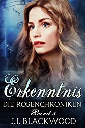 Erkenntnis - ein Vampirroman (Die Rosenchroniken 3)