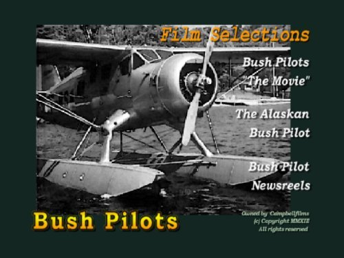 Bush Pilots The Movie and Alaska Pilots Piper Cub Floatplanes by Alaskan Bush Pilots