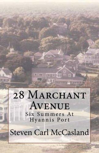 28 Marchant Avenue: Six Summers At Hyannisport pdf