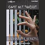 Come Out Tonight  | Richard Laymon