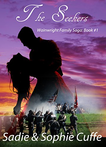 The Seekers: Christian Historical Romance (Wainwright Family Saga Book 1) by [Cuffe, Sadie, Cuffe, Sophie]