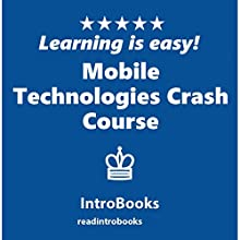 Mobile Technologies Crash Course Audiobook by IntroBooks Narrated by Andrea Giordani