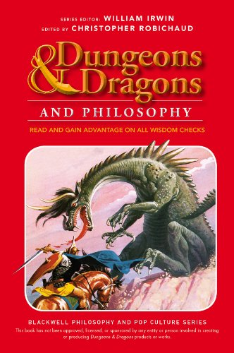 Dungeons and Dragons and Philosophy: Read and Gain Advantage on All Wisdom Checks (The Blackwell Philosophy and Pop Culture Series) ()