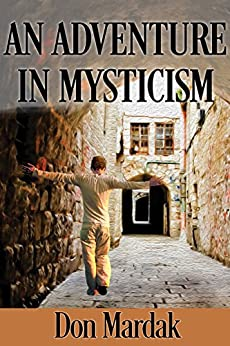 An Adventure in Mysticism: A Paranormal Suspense Novel by [Mardak, Don]