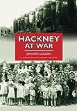 Hackney At War (Britain in Old Photographs)