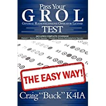 Pass Your GROL General Radiotelephone Operator License Test - The Easy Way: Elements 1 & 3