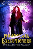 Paranormal Executioners (Magical Hunters Academy Book 3)
