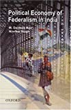 img - for The Political Economy of Federalism in India by Rao M. Govinda Singh Nirvikar (2005-04-14) Hardcover book / textbook / text book