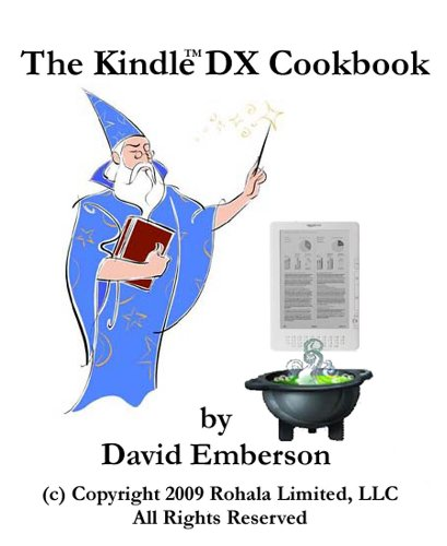 The Kindle DX Cookbook: How To Do Everything the Manual Doesn't Tell You (English Edition)
