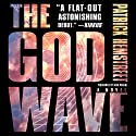 The God Wave: A Novel Audiobook by Patrick Hemstreet Narrated by Nick Podehl