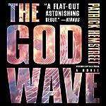 The God Wave: A Novel   Patrick Hemstreet
