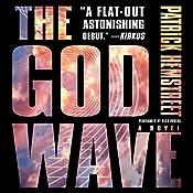 The God Wave: A Novel | Patrick Hemstreet