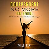 Codependent No More - The Sequel: The Path to