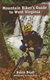 Mountain Biker s Guide to West Virginia First edition by Robin Boyd (2006) Paperback