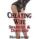 Cheating Wife Spanked & Diapered: (Domestic Discipline Ageplay Spanking Diapered Romance)