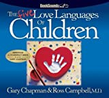 img - for The Five Love Languages of Children CD by Chapman, Gary D, Campbell, Ross (Abridged Edition) [AudioCD(2005)] book / textbook / text book
