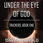 Under the Eye of God: Trackers, Book One | David Gerrold