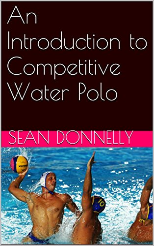 An Introduction to Competitive Water Polo